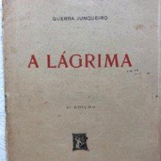 Libros antiguos: A LÁGRIMA. POR GUERRA JUNQUEIRO, 1923. EN PORTUGUÉS.. Lote 244442080