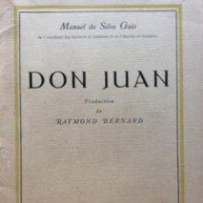 Libros antiguos: DON JUAN. POR MANUEL D SILVA GAIO/ RAYMOND BERNARD, 1929. EN PORTUGUÉS Y FRANCÉS. 1.ª EDICIÓN. Lote 244444995