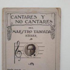 Libros antiguos: CANTARES Y NO CANTARES. MAESTRO JOAQUIN TABOADA STEGER. SUCESORES DE RIVADENEYRA. MADRID, 1923.. Lote 244618820