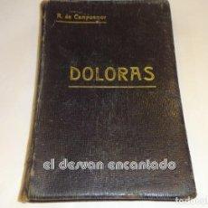 Libros antiguos: R. DE CAMPOAMOR. DOLORAS. EDICION COMPLETA. AÑO 1895. Lote 245207835