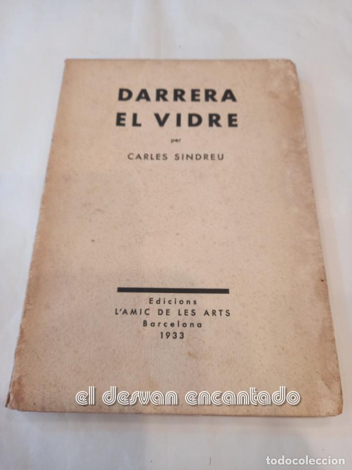 DARRERA EL VIDRE. CARLES SINDREU. ILUST. JOAN MIRÓ. 1933. DEDICAT A GALA DALI. EX. Nº 1 DE 100 (Libros antiguos (hasta 1936), raros y curiosos - Literatura - Poesía)