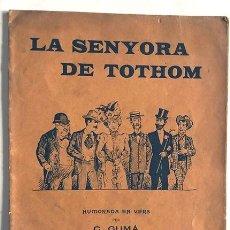 Libros antiguos: C. GUMÁ / LA SENYORA DE TOTHOM / HUMORADA EN VERS / DIBUIXOS M. MOLINÉ / BARCELONA S. XIX. Lote 245993230