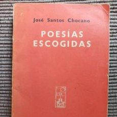Libros antiguos: JOSE SANTOS CHOCANO. POESIAS ESCOGIDAS. PARIS 1938.. Lote 246070625