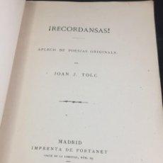 Libros antiguos: RECORDANSAS, APLECH DE POESIAS ORIGINALS JOAN J. TOLC, 1878 EN CATALÁN, IMPRENTA FONTANET MADRID. Lote 246314645