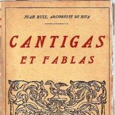 Libros antiguos: CANTIGAS ET FABLAS DEL LIBRO DEL BUEN AMOR. Lote 246574725
