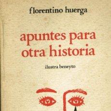 Libros antiguos: APUNTES PARA OTRA HISTORIA FLORENTINO HUERGA ILUSTRADO DEDICADO AUTOR. Lote 247051375