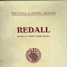 Libros antiguos: REDALL POESÍES DE MOSSEN JAUME COLLELL GAZETA DE VICH 1915. Lote 247053445