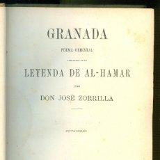 Livres anciens: NUMULITE L0862 GRANADA POEMA ORIENTAL LEYENDA DE AL-HAMAR DON JOSÉ ZORRILLA 1895 TOMO … BORRADO. Lote 249067580