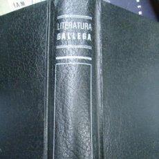 Libros antiguos: LITERATURA GALLEGA 1911 EUGENIO CARRÉ ALDAO CON EXTENSOS APÉNDICES BIBLIOGRÁFICOS Y UNA GRAN ANTOLOG. Lote 251023875