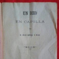 Livres anciens: UN REO EN CAPILLA - 1870 - JUAN RIPOLL Y JUAN - IMP. DE FELIPE GUASP, PALMA (MALLORCA) - PJRB. Lote 252042725