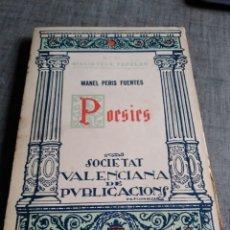 Libros antiguos: LIBRO POESIES VALENCIA MANUEL PERIS FUENTES SOCIETAT VALENCIANA PUBLICACIONS 1928. Lote 254939585