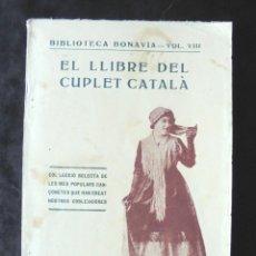 Livres anciens: EL LLIBRE DEL CUPLET CATALÀ 1929 BIBLIOTECA BONAVIA VOL. VIII. Lote 254950435