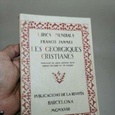 Libros antiguos: LES GÉORGIQUES CRISTIANES / F. JAMMES; TRAD. MA. ANTONIA SALVÀ; PREF. J.MA. DE SAGARRA. BCN---REF-MO. Lote 257332595