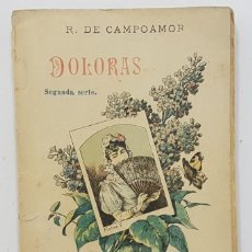 Libros antiguos: DOLORAS. SEGUNDA SERIE. R. DE CAMPOAMOR. FINALES SIGLO XIX. COLECCIÓN DIAMANTE II. LOPEZ EDITOR. Lote 260396520