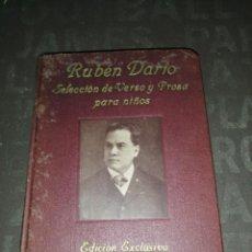 Libros antiguos: RUBEN DARIO SELECCION DE VERSO Y PROSA PARA NIÑOS. EDICION EXCLUSIVA PARA LAS ESCUELAS DE ESPAÑA. Lote 261302545