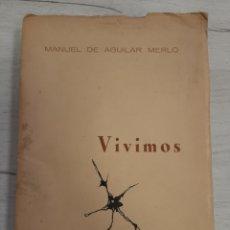 Libros antiguos: VIVIMOS. MANUEL DE AGUILAR MERLO. MADRID-PANAMA, 1963. DEDICATORIA. Lote 262022180