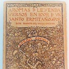 Libri antichi: RAMON DEL VALLE INCLAN ... AROMAS DE LEYENDA VERSOS EN LOOR DE UN SANTO ERMITAÑO ... 1913. Lote 262286000