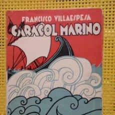 Libri antichi: CARACOL MARINO, FRANCISCO VILLAESPESSA (POESÍA) 1920? PRIMERA EDICIÓN, CUBIERTA FUTURISTA. ESCASO. Lote 262448250