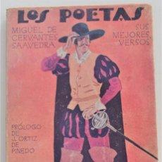 Libros antiguos: LOS POETAS Nº58 - MIGUEL DE CERVANTES, SUS MEJORES VERSOS - ILUSTRACIONES DE MELENDRERAS. Lote 262461090