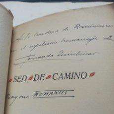 Libros antiguos: SED DE CAMINO POR CONDE DE SANTIBAÑEZ DEL RIO, AUTOGRAFO CON DEDICATORIA A LA CONDESA DE ROMANONES. Lote 262605590