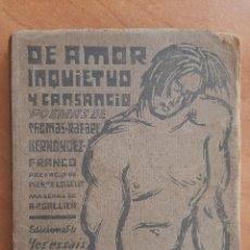 Libri antichi: 1923 DE AMOR, INQUIETUD Y CANSANCIO - HERNÁNDEZ FRANCO / DEDICATORIA DEL AUTOR. Lote 262728460