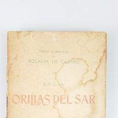 Libros antiguos: OBRAS COMPLETAS DE ROSALIA DE CASTRO- EN LAS ORILLAS DEL SAR. MADRID, 1909.. Lote 263016780