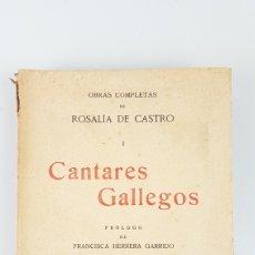 Libros antiguos: OBRAS COMPLETAS DE ROSALIA DE CASTRO. CANTARES GALLEGOS. NUEVA EDICION.ROSALIA CASTRO DE MURGUIA. Lote 263019615
