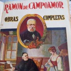 Libros antiguos: RAMON DE CAMPOAMOR, OBRAS COMPLETAS. Lote 263046795