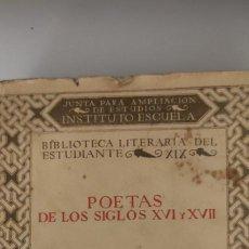 Libros antiguos: POETAS DE LOS SIGLOS XVI Y XVII. BLANCO SUÁREZ. 1923.. Lote 264840639