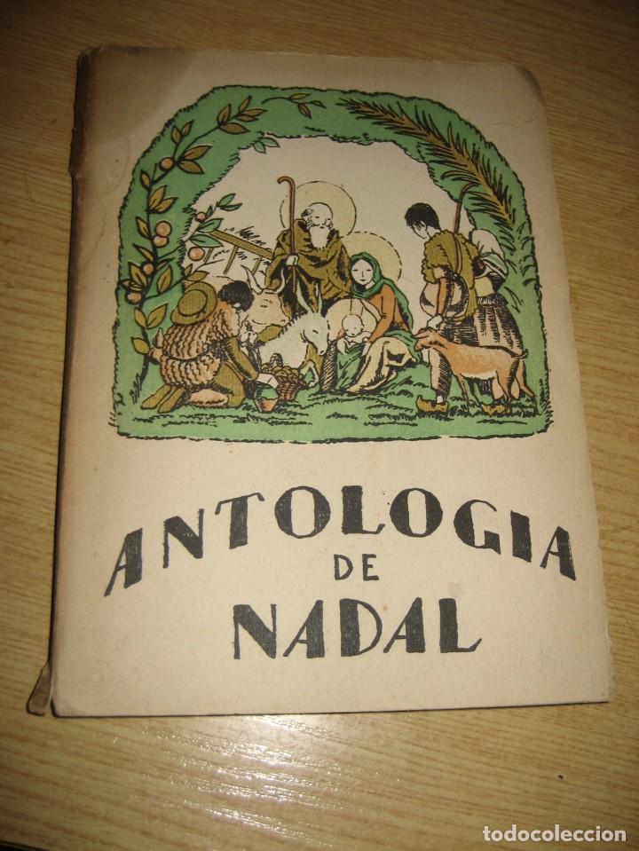 ANTOLOGIA DE NADAL . PRÒLEG Y TRIA TOMAS DE LA SELVA . ED JOAN MERLI 1923 POEMAS DE NAVIDAD (Libros antiguos (hasta 1936), raros y curiosos - Literatura - Poesía)