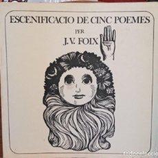 Libros antiguos: ESCENIFICACIO DE CINC POEMES - J.V. FOIX - ILUSTRA PLA NARBONA - TIRADA 500 EJEMPLARES. Lote 266649763
