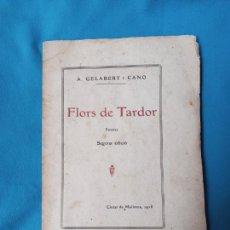 Libros antiguos: FLORS DE TARDOR - A. GELABERT I CANO - MALLORCA 1918. Lote 267361589