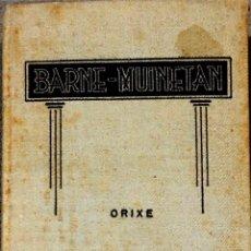 Libros antiguos: BARNE-MUNIETAN. ORIXE.. Lote 268760764