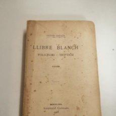 Libros antiguos: LLIBRE BLANCH. POLICROMI - TRÍPTICH. VICTOR CATALÀ. POESÍES. 1905 BARCELONA. ILUSTRACIO CATALANA. Lote 269058983