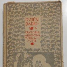 Libros antiguos: LIBRO RUBÉN DARIO CANTO A LA ARGENTINA Y ODA A MITRE Y OTROS POEMAS. 1920. Lote 269448648