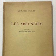 Libros antiguos: ARÚS COLOMER, JOAN. LES ABSÈNCIES.. Lote 269592568