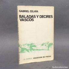 Libros antiguos: BALADAS Y DECIRES VASCOS - GABRIEL CELAYA - HERNANI - GUIPÚZCOA - PAIS VASCO - PRIMERA EDICIÓN. Lote 271487033