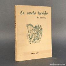 Libros antiguos: EN VUELO HERIDO - SEVILLA - PRIMERA EDICIÓN - CERVANTES, EVA - POESIA MANUSCRITA. Lote 271497513