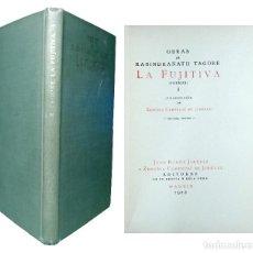 Libros antiguos: LA FUJITIVA : (POEMAS) I / OBRAS DE RABINDRANATH TAGORE. JUAN RAMÓN JIMÉNEZ Y ZENOBIA CAMPRUBÍ, 1922. Lote 272377148