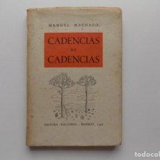 Libros antiguos: LIBRERIA GHOTICA. MANUEL MACHADO. CADENCIAS DE CADENCIAS. EDITORA NACIONAL. MADRID 1943.. Lote 274581538