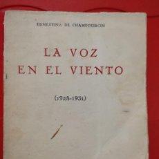 Libros antiguos: ERNESTINA CHAMPOURCIN LA VOZ EN EL VIENTO (1928 - 1931) CIA IBEROAMERICANA PUBLICACIONES 138 PAG LEE. Lote 277219563