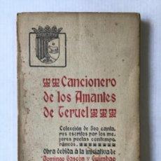 Libros antiguos: CANCIONERO DE LOS AMANTES DE TERUEL. COLECCIÓN DE 500 CANTARES ESCRITOS POR LOS MEJORES POETAS CONTE. Lote 123192920