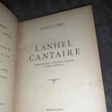 Libros antiguos: L'ANHEL CANTAIRE - PLÀCID VIDAL 1924. Lote 277541678