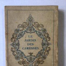Libros antiguos: LE JARDIN DES CARESSES. - TOUSSAINT, FRANZ.. Lote 123253763