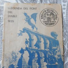 Libros antiguos: LLEGENDA DEL PONT DEL DIABLE.COMISSIO FESTES I PIRA.TARRAGONA 1935. Lote 277848518
