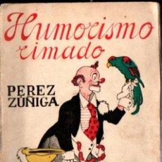 Libros antiguos: PÉREZ ZÚÑICA : HUMORISMO RIMADO (RENACIMIENTO, 1919). Lote 278171643