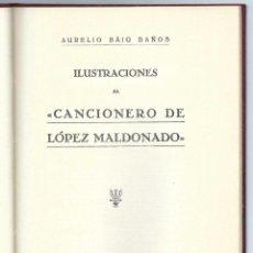 Libros antiguos: ILUSTRACIONES AL CANCIONERO DE LÓPEZ MALDONADO. AURELIO BAIG BAÑOS. MADRID- 1933 (NUMERADO). Lote 278182538