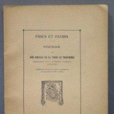Libros antiguos: 1914.- FIDES ET PATRIA. POESIAS DE GONZALO DE LA TORRE DE TRASSIERRA. Lote 278454208