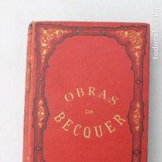 Libri antichi: OBRAS DE GUSTAVO A. BECQUER 1885 MADRID. Lote 278517568