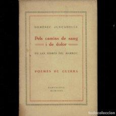 Libros antiguos: MARRUECOS - POEMES DE GUERRA - PELS CAMINS DE SANG Y DE DOLOR - DOMENEC JUNCADELLA 1923. Lote 278799038